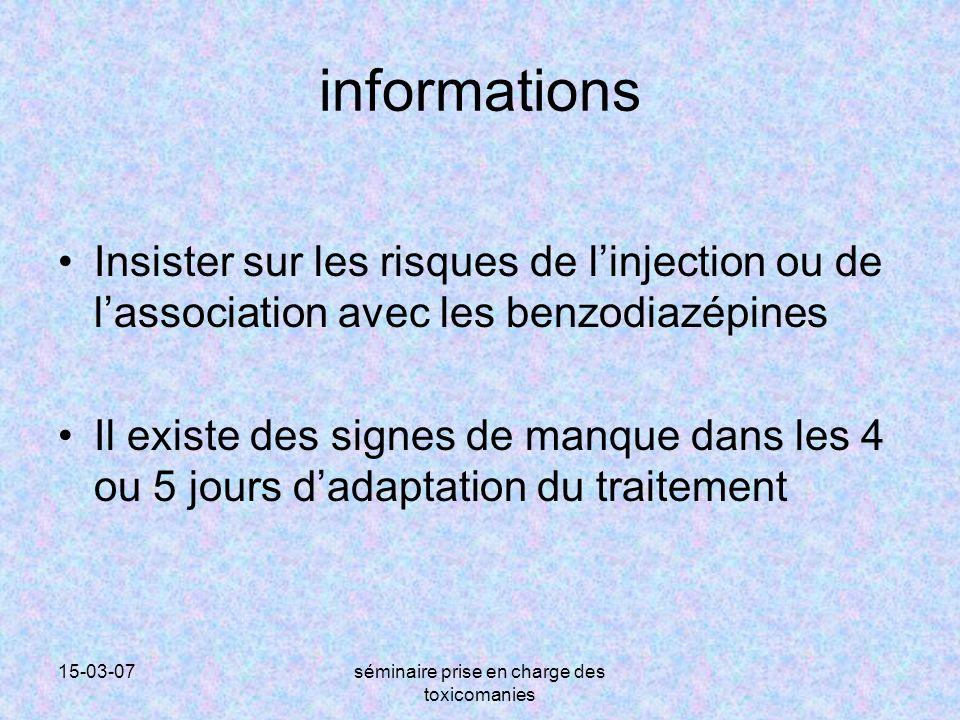 15-03-07séminaire prise en charge des toxicomanies informations Insister sur les risques de l'injection ou de l'association avec les benzodiazépines I