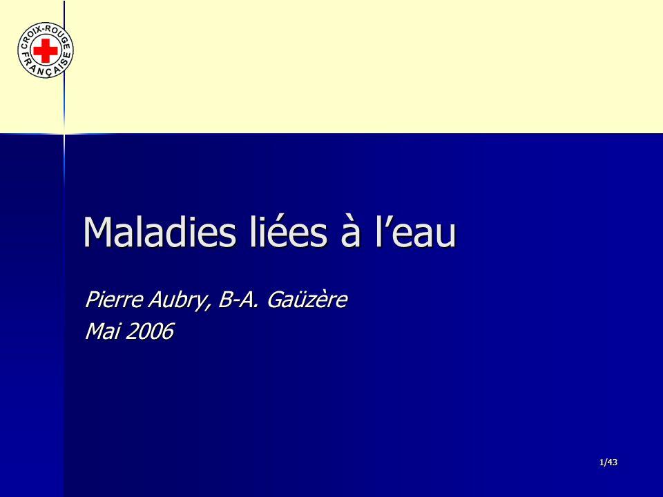 1/43 Maladies liées à l'eau Pierre Aubry, B-A. Gaüzère Mai 2006