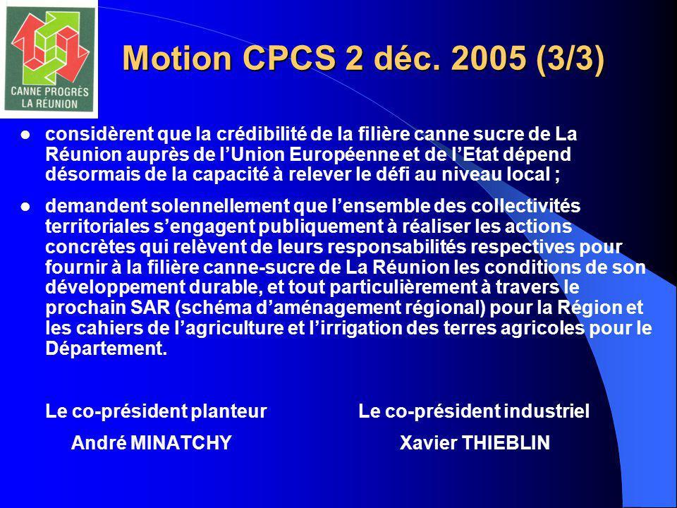 Motion CPCS 2 déc. 2005 (3/3) considèrent que la crédibilité de la filière canne sucre de La Réunion auprès de l'Union Européenne et de l'Etat dépend