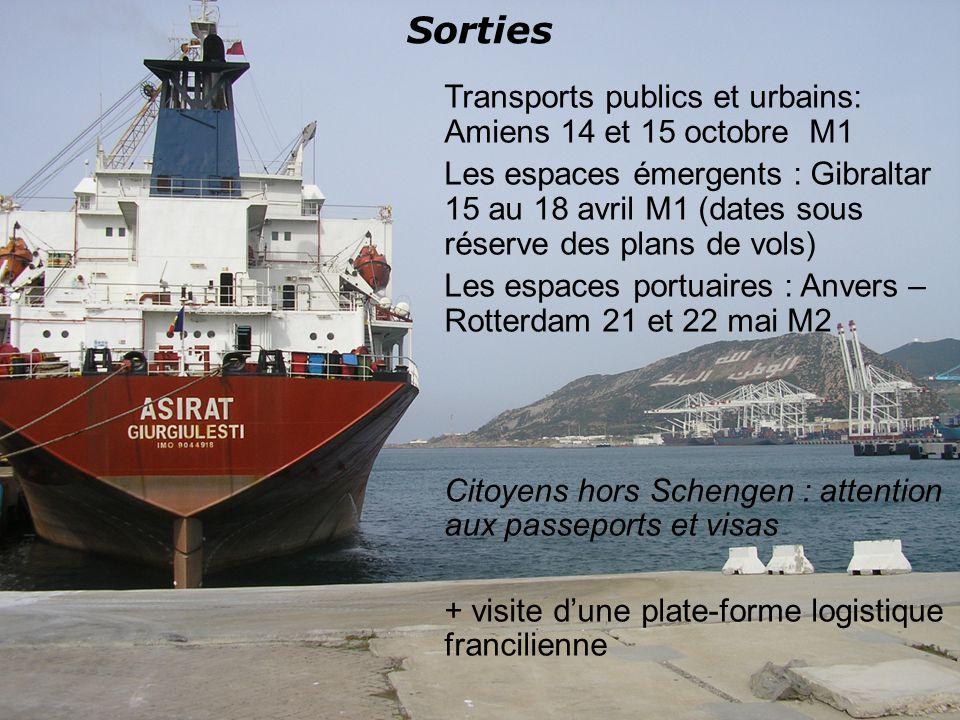 Sorties Transports publics et urbains: Amiens 14 et 15 octobre M1 Les espaces émergents : Gibraltar 15 au 18 avril M1 (dates sous réserve des plans de