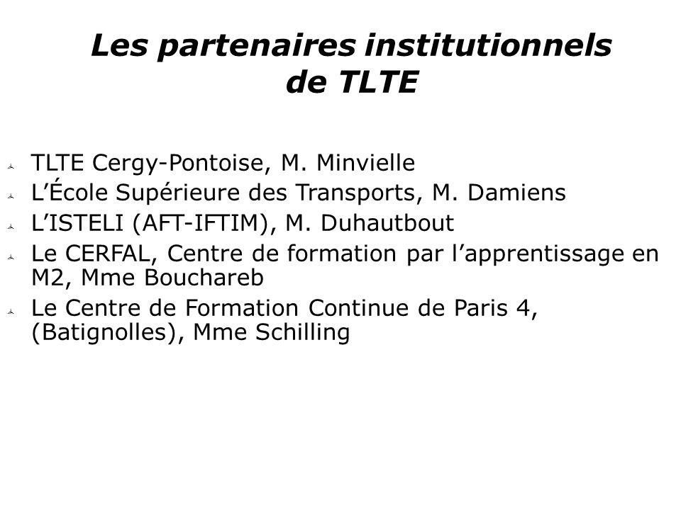 Les partenaires institutionnels de TLTE  TLTE Cergy-Pontoise, M. Minvielle  L'École Supérieure des Transports, M. Damiens  L'ISTELI (AFT-IFTIM), M.