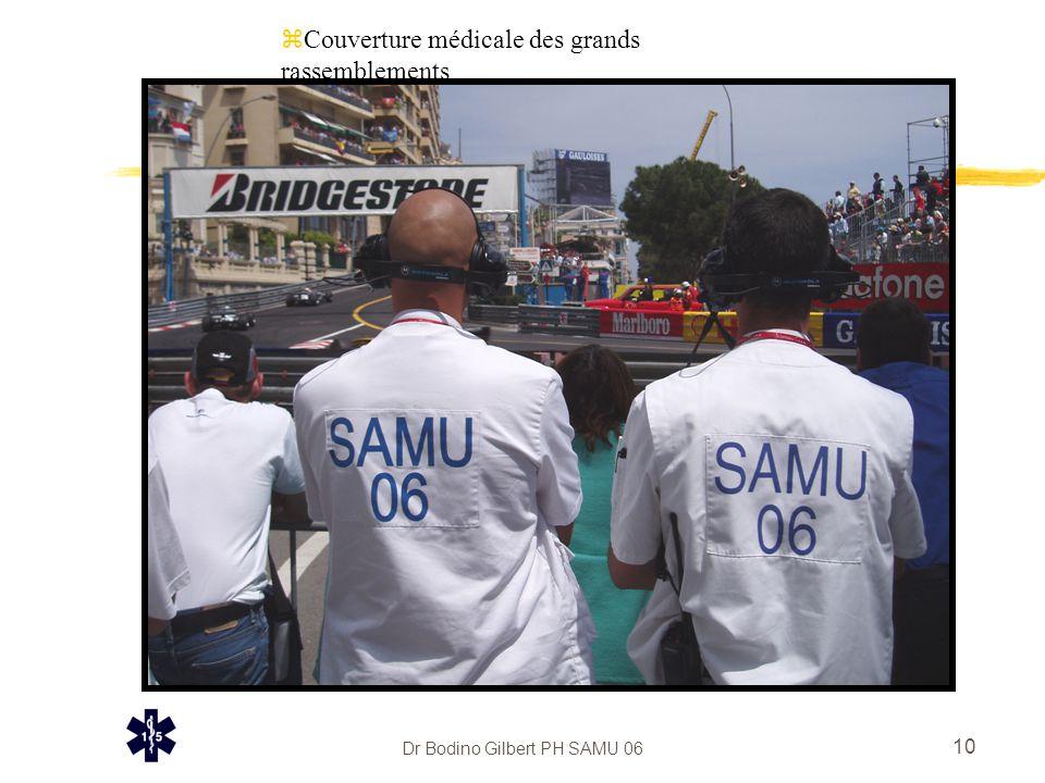 Dr Bodino Gilbert PH SAMU 06 10 zCouverture médicale des grands rassemblements