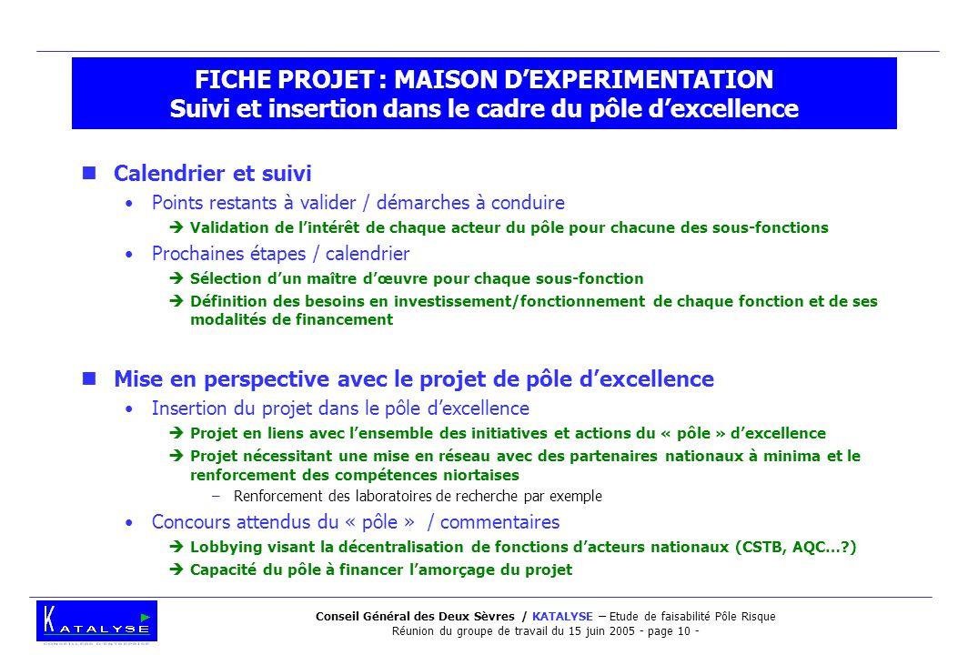 Conseil Général des Deux Sèvres / KATALYSE – Etude de faisabilité Pôle Risque Réunion du groupe de travail du 15 juin 2005 - page 10 - FICHE PROJET :