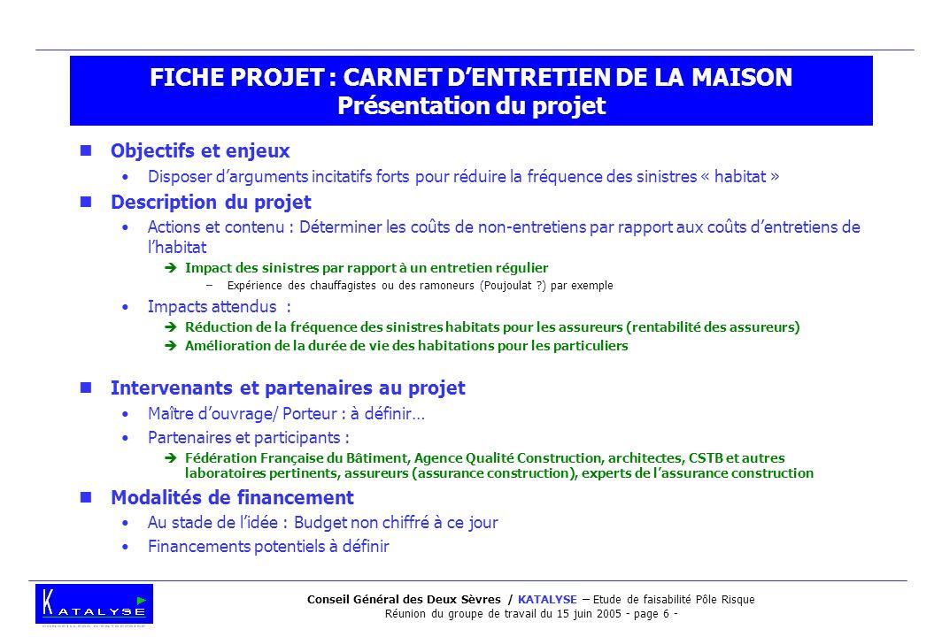 Conseil Général des Deux Sèvres / KATALYSE – Etude de faisabilité Pôle Risque Réunion du groupe de travail du 15 juin 2005 - page 6 - FICHE PROJET : C