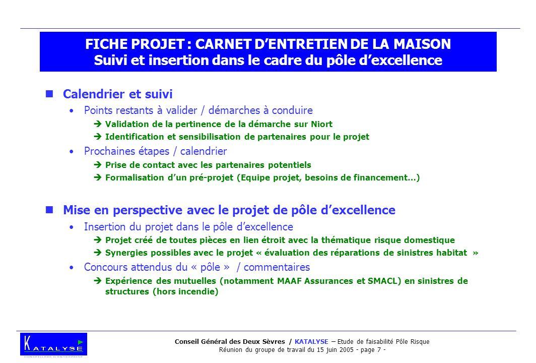Conseil Général des Deux Sèvres / KATALYSE – Etude de faisabilité Pôle Risque Réunion du groupe de travail du 15 juin 2005 - page 7 - FICHE PROJET : C