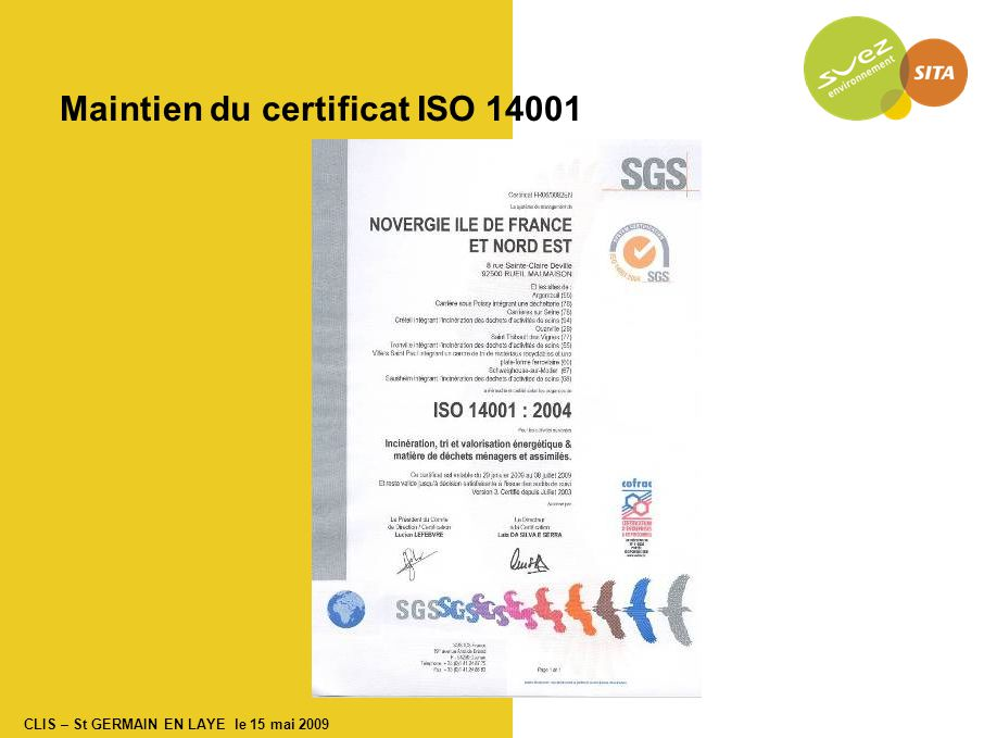 CLIS – St GERMAIN EN LAYE le 15 mai 2009 Maintien du certificat ISO 14001