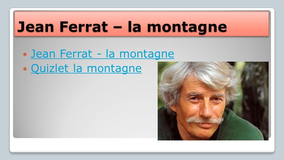 Jean Ferrat – la montagne Jean Ferrat - la montagne Quizlet la montagne