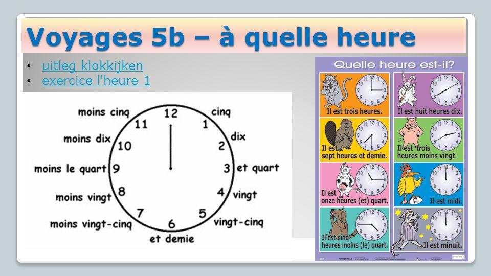 Voyages 5b – à quelle heure uitleg klokkijken exercice l heure 1