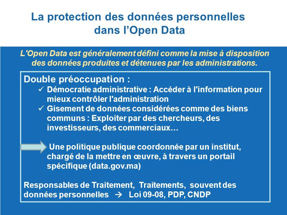 La protection des données personnelles dans l'Open Data L'Open Data est généralement défini comme la mise à disposition des données produites et déten