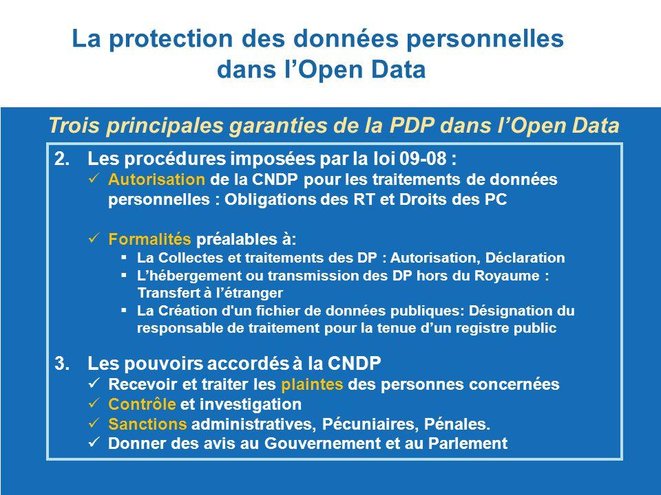 La protection des données personnelles dans l'Open Data Trois principales garanties de la PDP dans l'Open Data 2.Les procédures imposées par la loi 09