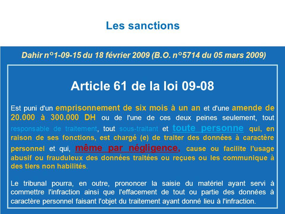 Article 61 de la loi 09-08 Est puni d'un emprisonnement de six mois à un an et d'une amende de 20.000 à 300.000 DH ou de l'une de ces deux peines seul