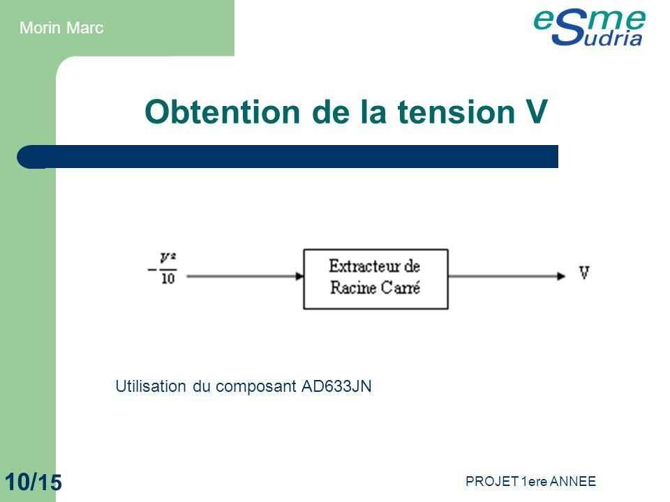 PROJET 1ere ANNEE 10/ 15 Obtention de la tension V Utilisation du composant AD633JN Morin Marc