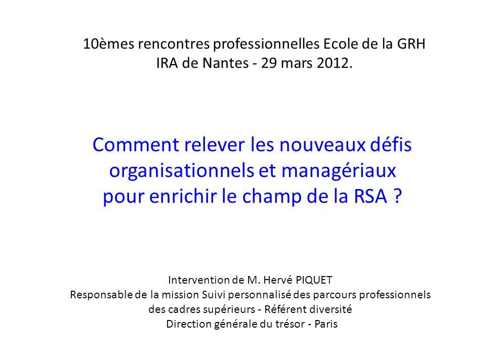 10èmes rencontres professionnelles Ecole de la GRH IRA de Nantes - 29 mars 2012. Comment relever les nouveaux défis organisationnels et managériaux po