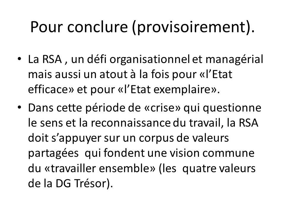 Pour conclure (provisoirement). La RSA, un défi organisationnel et managérial mais aussi un atout à la fois pour «l'Etat efficace» et pour «l'Etat exe
