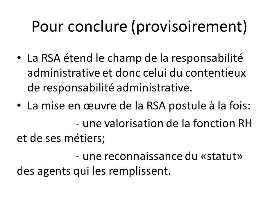 Pour conclure (provisoirement) La RSA étend le champ de la responsabilité administrative et donc celui du contentieux de responsabilité administrative.