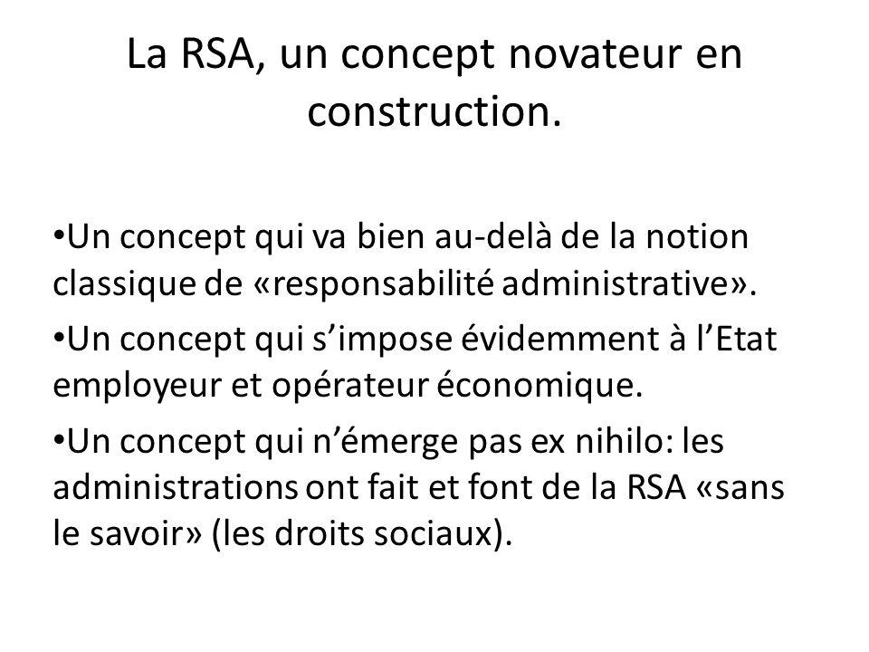 La RSA, un concept novateur en construction. Un concept qui va bien au-delà de la notion classique de «responsabilité administrative». Un concept qui