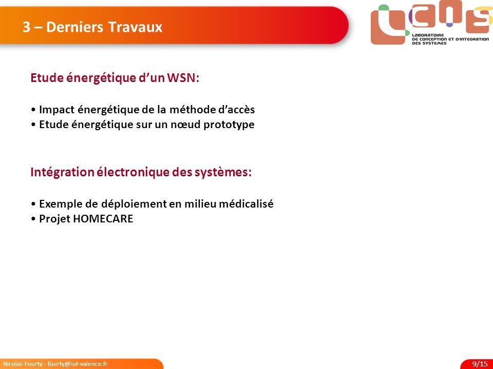 Nicolas Fourty - fourty@iut-valence.fr 9/15 3 – Derniers Travaux Etude énergétique d'un WSN: Impact énergétique de la méthode d'accès Etude énergétiqu
