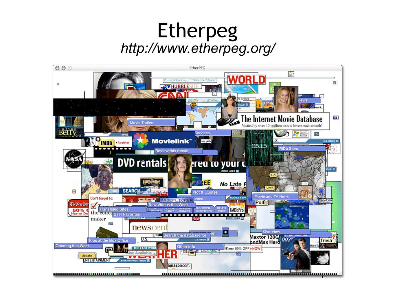 14 http://www.etherpeg.org/ Etherpeg