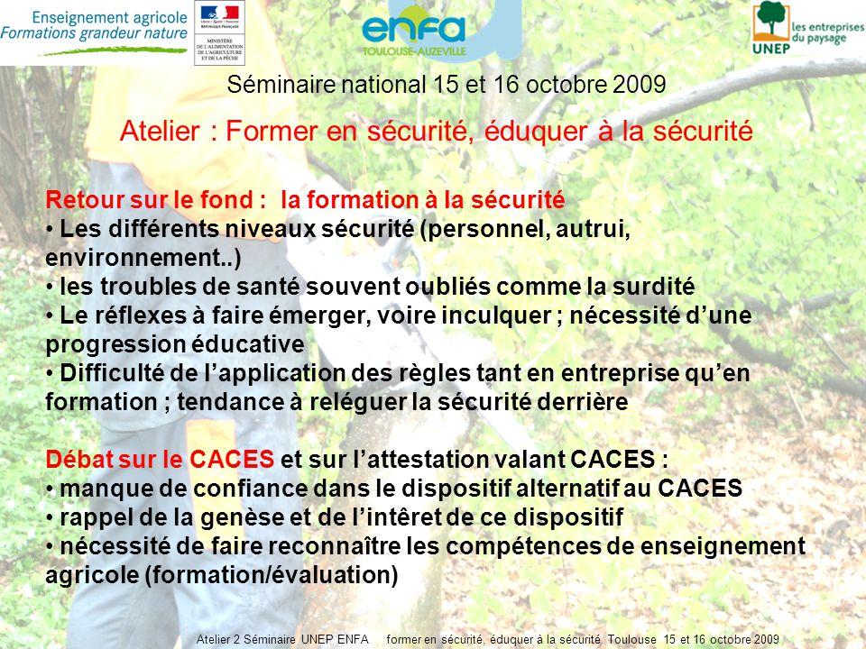 Atelier 2 Séminaire UNEP ENFA former en sécurité, éduquer à la sécurité Toulouse 15 et 16 octobre 2009 Séminaire national 15 et 16 octobre 2009 Atelie