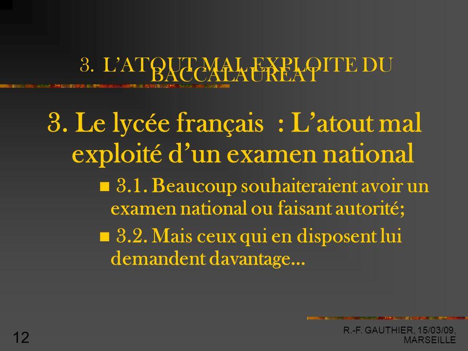 R.-F. GAUTHIER, 15/03/09, MARSEILLE 12 3. L'ATOUT MAL EXPLOITE DU BACCALAUREAT 3.