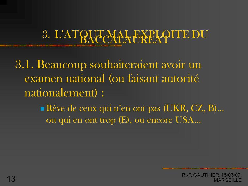 R.-F. GAUTHIER, 15/03/09, MARSEILLE 13 3. L'ATOUT MAL EXPLOITE DU BACCALAUREAT 3.1.
