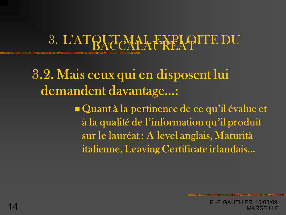 R.-F. GAUTHIER, 15/03/09, MARSEILLE 14 3. L'ATOUT MAL EXPLOITE DU BACCALAUREAT 3.2.