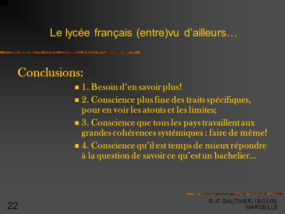 R.-F. GAUTHIER, 15/03/09, MARSEILLE 22 Le lycée français (entre)vu d'ailleurs… Conclusions: 1.