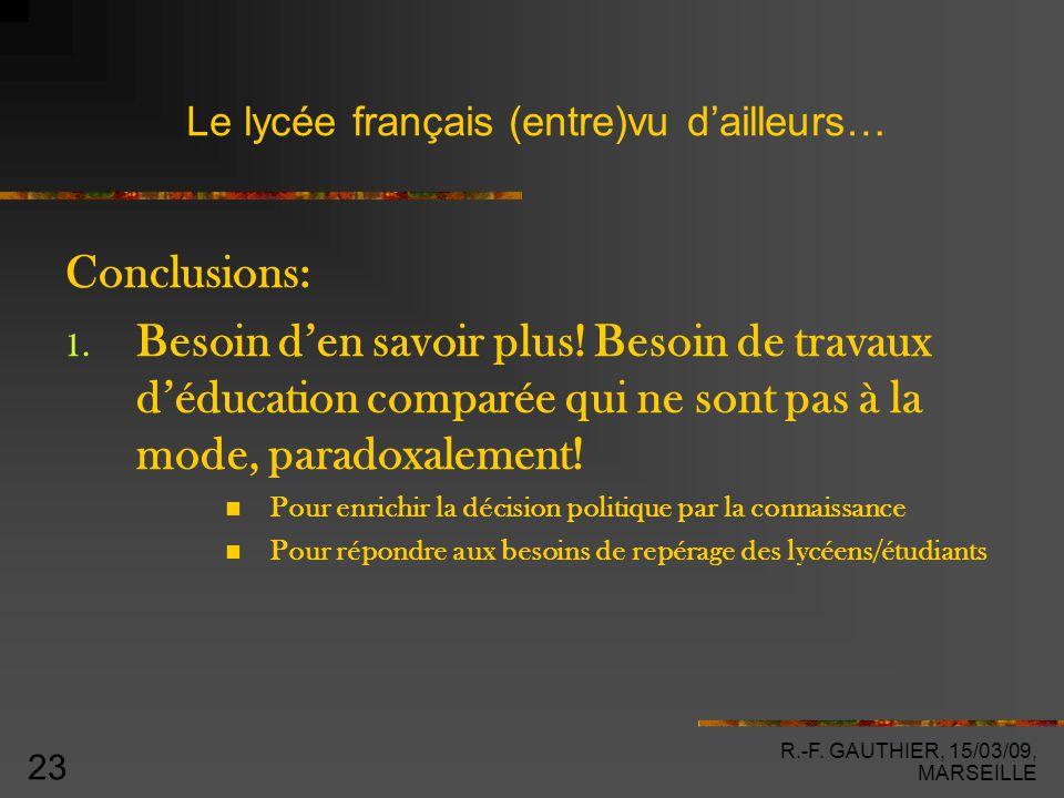 R.-F. GAUTHIER, 15/03/09, MARSEILLE 23 Le lycée français (entre)vu d'ailleurs… Conclusions: 1.