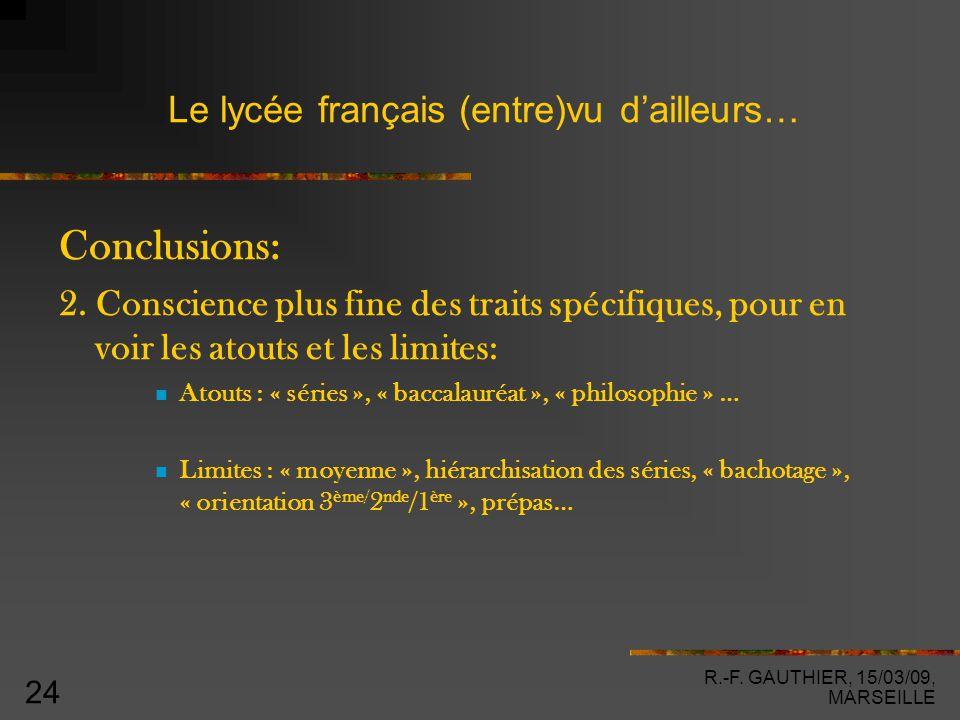 R.-F. GAUTHIER, 15/03/09, MARSEILLE 24 Le lycée français (entre)vu d'ailleurs… Conclusions: 2.