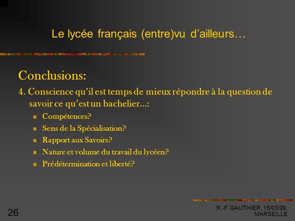 R.-F. GAUTHIER, 15/03/09, MARSEILLE 26 Le lycée français (entre)vu d'ailleurs… Conclusions: 4.