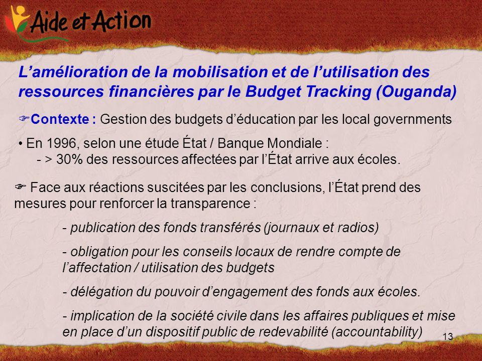 13  Contexte : Gestion des budgets d'éducation par les local governments En 1996, selon une étude État / Banque Mondiale : - > 30% des ressources affectées par l'État arrive aux écoles.