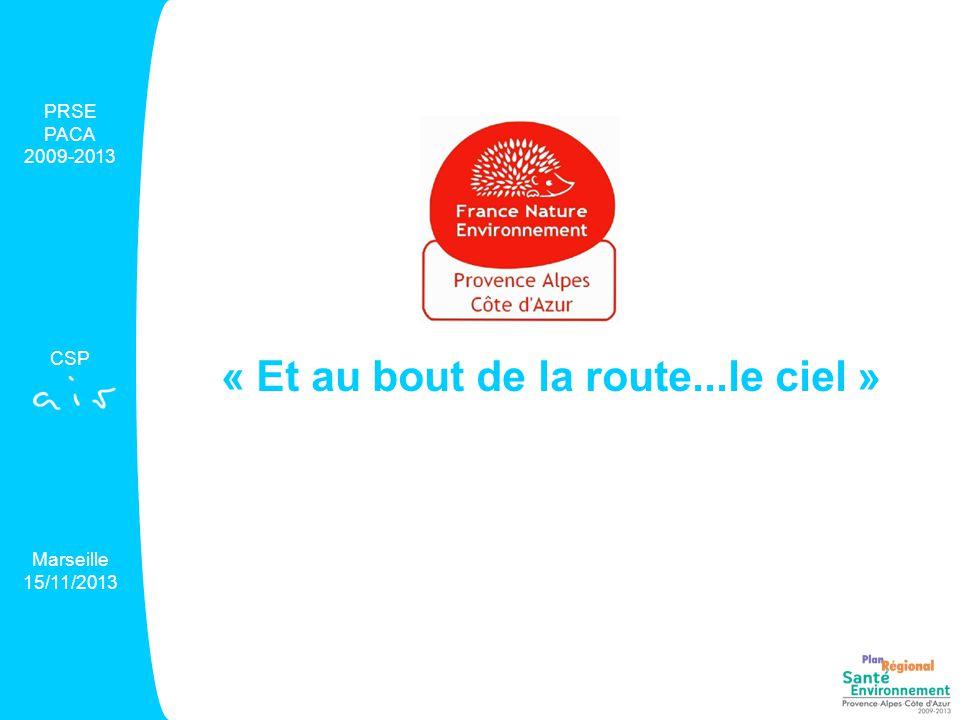 « Et au bout de la route...le ciel » PRSE PACA 2009-2013 CSP Marseille 15/11/2013