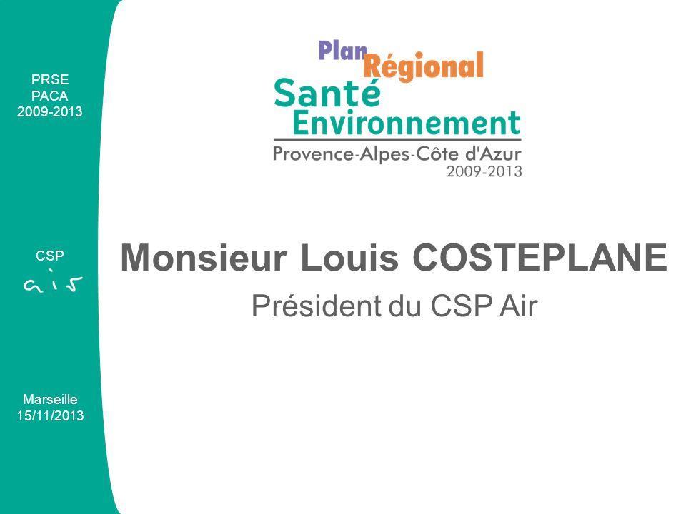 Monsieur Louis COSTEPLANE Président du CSP Air PRSE PACA 2009-2013 CSP Marseille 15/11/2013