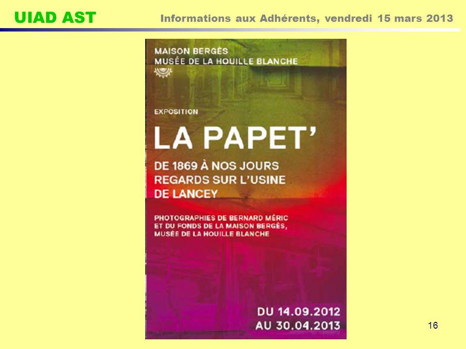UIAD AST Informations aux Adhérents, vendredi 15 mars 2013 16