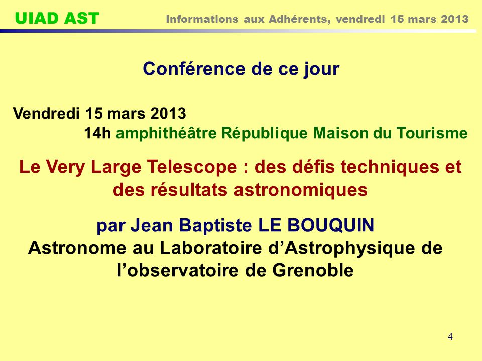 UIAD AST Informations aux Adhérents, vendredi 15 mars 2013 5 Programme 2012 - 2013