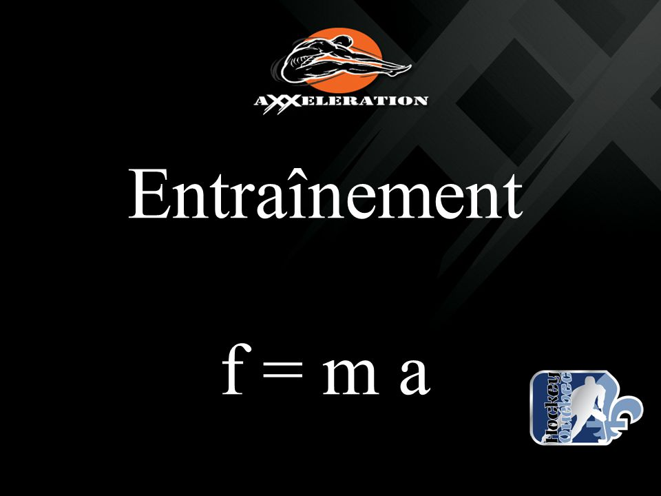 Entraînement f = m a