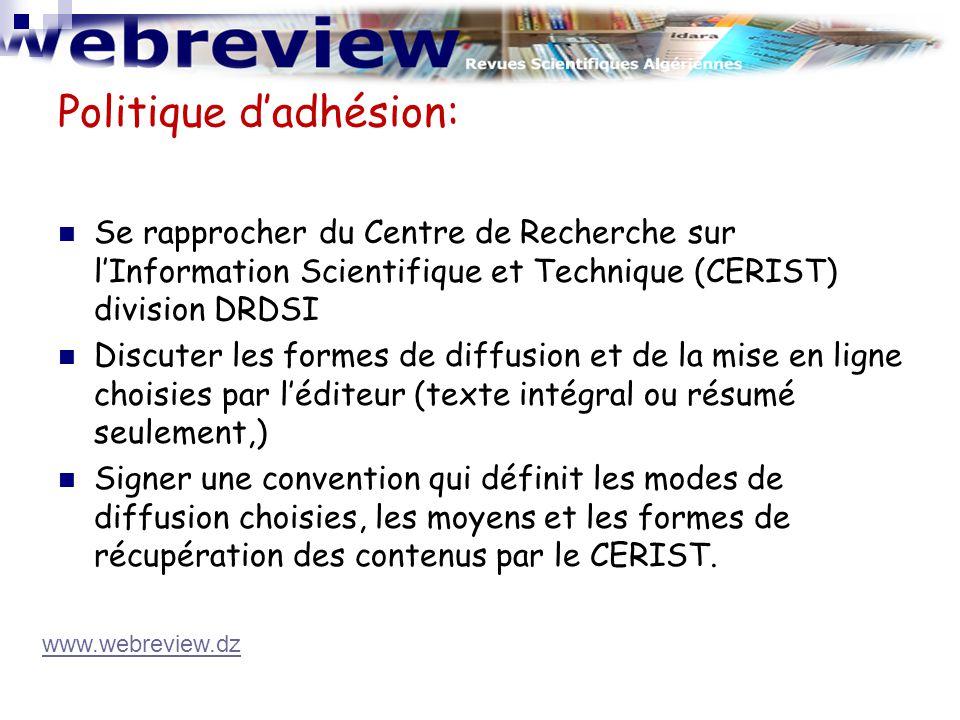 Politique d'adhésion: Se rapprocher du Centre de Recherche sur l'Information Scientifique et Technique (CERIST) division DRDSI Discuter les formes de