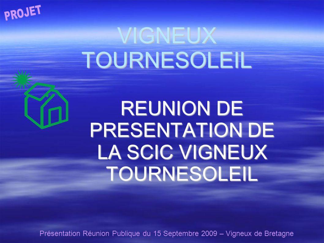 Présentation Réunion Publique du 15 Septembre 2009 – Vigneux de Bretagne VIGNEUX TOURNESOLEIL REUNION DE PRESENTATION DE LA SCIC VIGNEUX TOURNESOLEIL