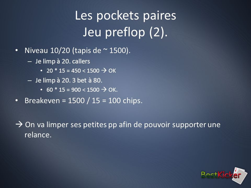Les pockets paires Jeu preflop (2). Niveau 10/20 (tapis de ~ 1500).