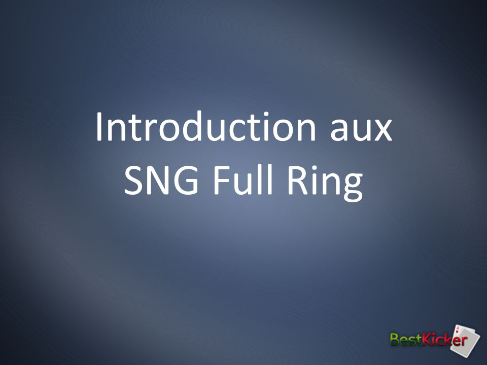 Introduction aux SNG Full Ring