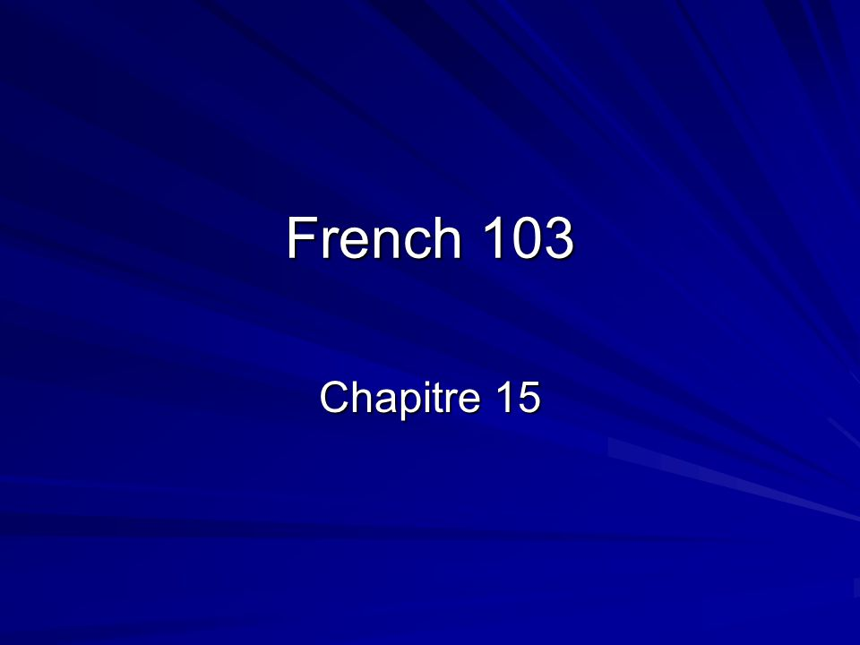 French 103 Chapitre 15