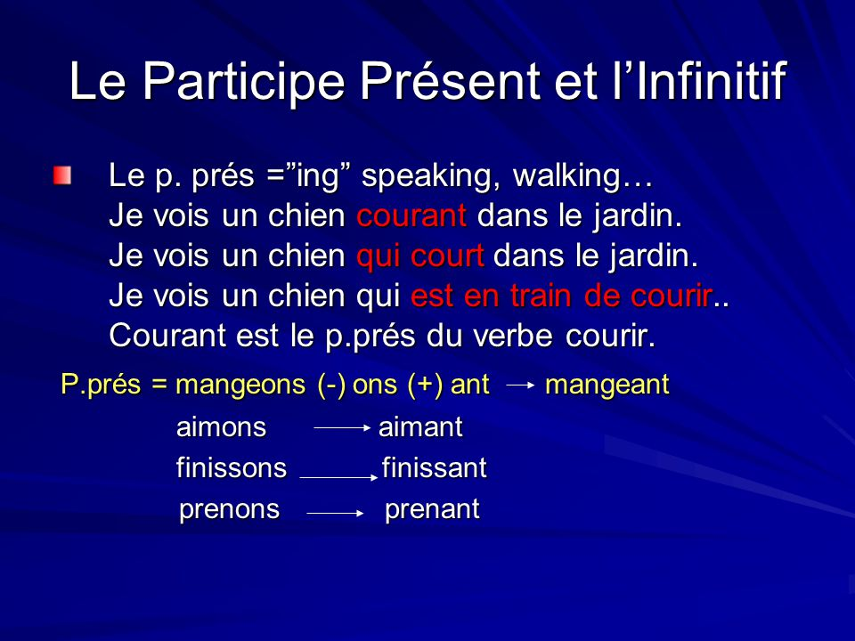 Le Participe Présent et l'Infinitif Le p.