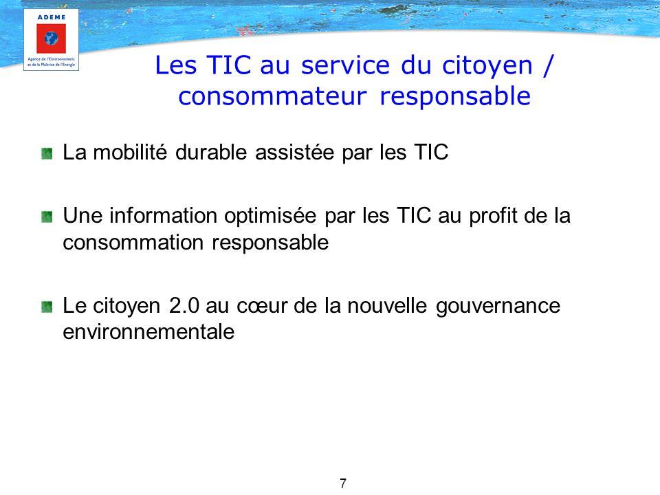 7 Les TIC au service du citoyen / consommateur responsable La mobilité durable assistée par les TIC Une information optimisée par les TIC au profit de