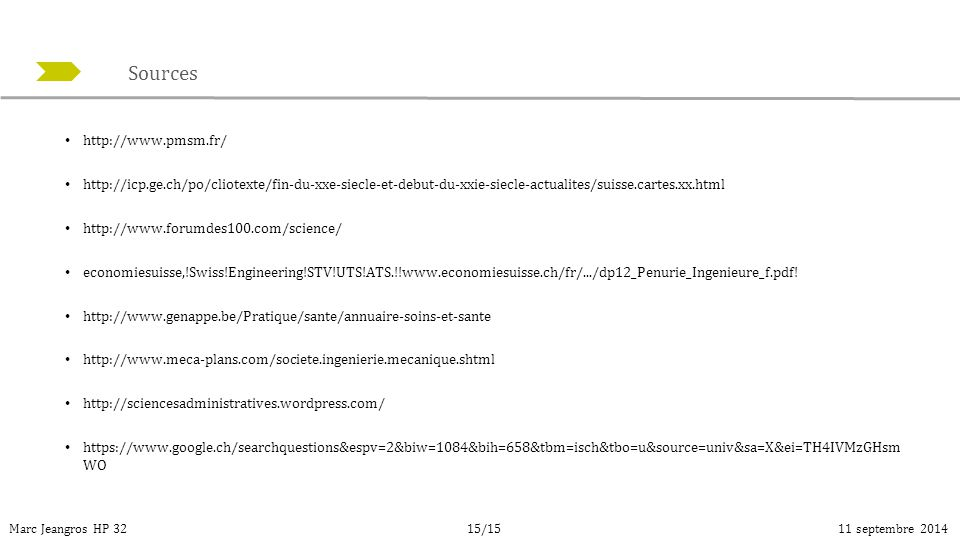Sources Marc Jeangros HP 3211 septembre 201415/15 http://www.pmsm.fr/ http://icp.ge.ch/po/cliotexte/fin-du-xxe-siecle-et-debut-du-xxie-siecle-actualit