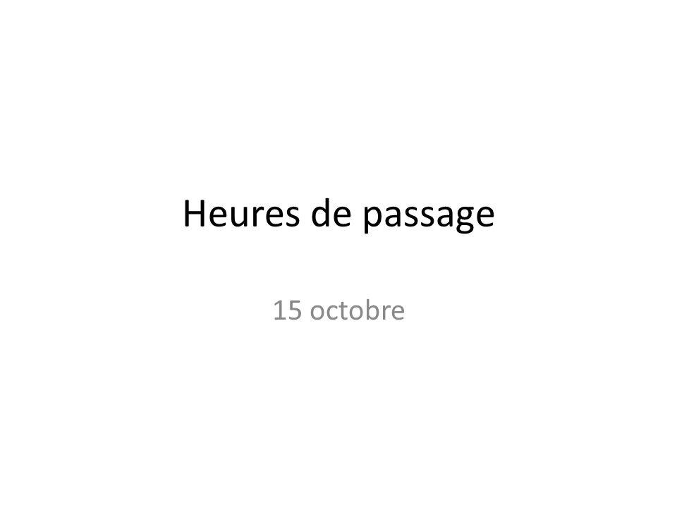 Heures de passage 15 octobre