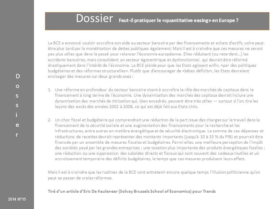 Dossier Faut-il pratiquer le «quantitative easing» en Europe ? 2014 N°15 La BCE a annoncé vouloir accroître son aide au secteur bancaire par des finan