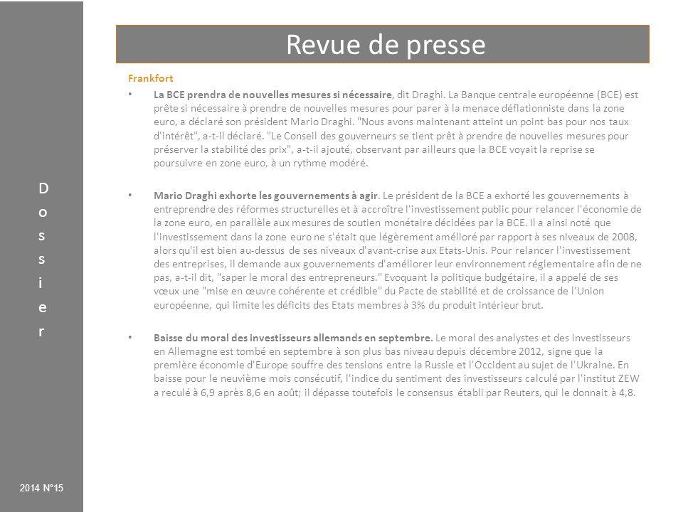 Revue de presse 2014 N°15 Frankfort La BCE prendra de nouvelles mesures si nécessaire, dit Draghi. La Banque centrale européenne (BCE) est prête si né