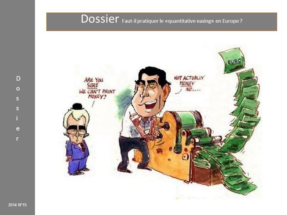 Dossier Faut-il pratiquer le «quantitative easing» en Europe .