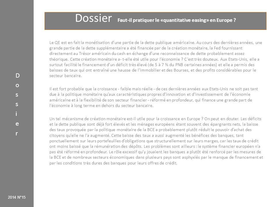 Dossier Faut-il pratiquer le «quantitative easing» en Europe ? 2014 N°15 Le QE est en fait la monétisation d'une partie de la dette publique américain
