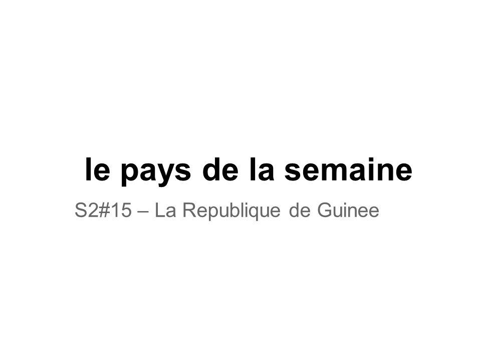 le pays de la semaine S2#15 – La Republique de Guinee